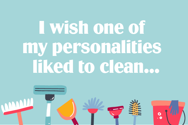Spring Cleaning Quotes. Text: I wish one of my personalities liked to clean...